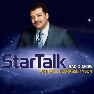Neil Degrasse Tyson, StarTalk Radio